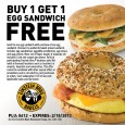The picture says it all.  Buy One Get One Egg Sandwich FREE at Einstein Bros Bagels. Check it out on their Facebook page.