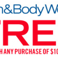 Free item with purchase of $10 or more at Bath and Body Works. Print this coupon and head on into the store.